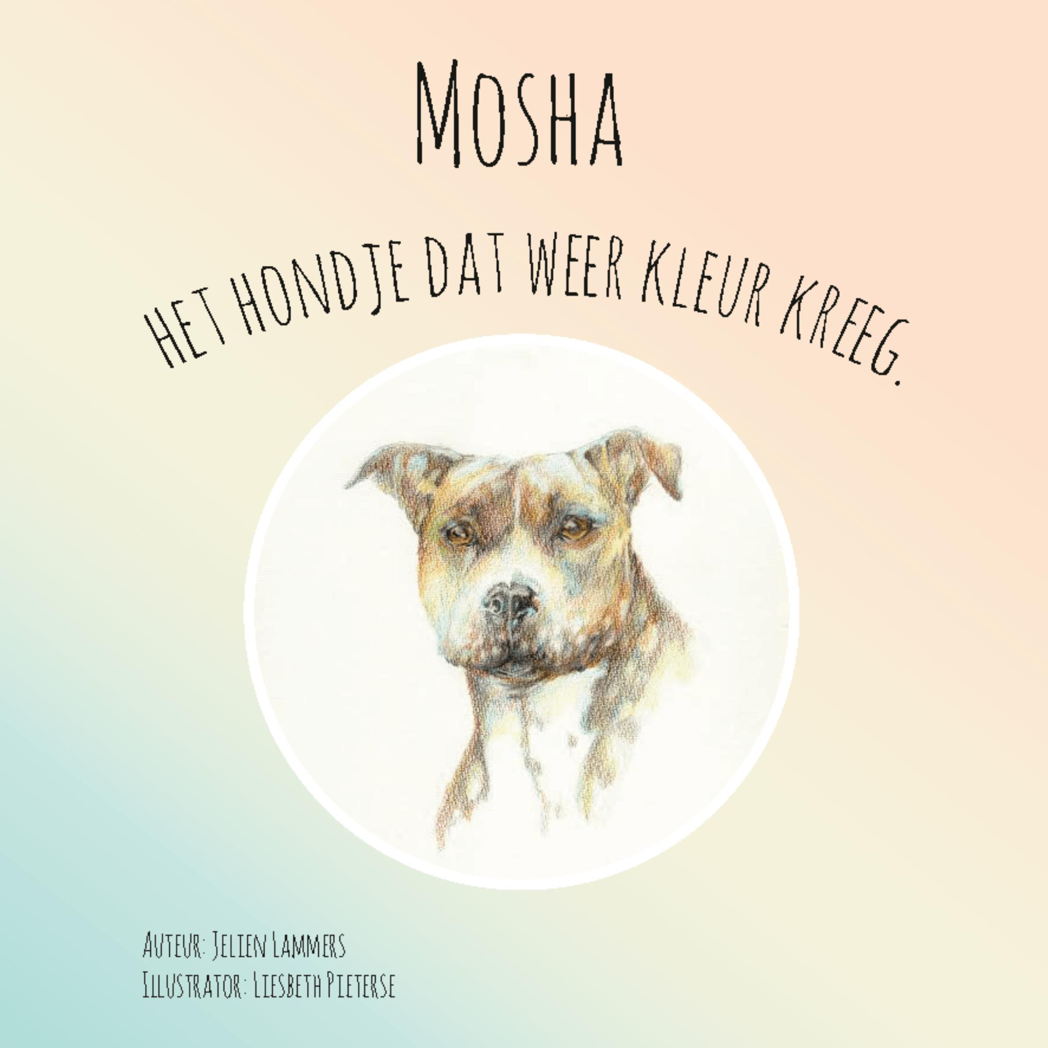 cover boek 'Mosha, het hondje dat weer kleur kreeg'